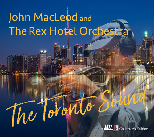 The Toronto Sound- CD cover John Macleod's Rex Hotel Orchestra